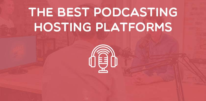 Best Free Platforms to Host Your Podcasts