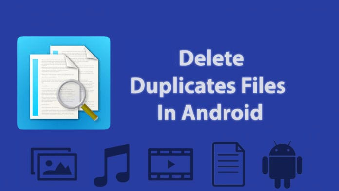 How to Remove Duplicate Files on Android