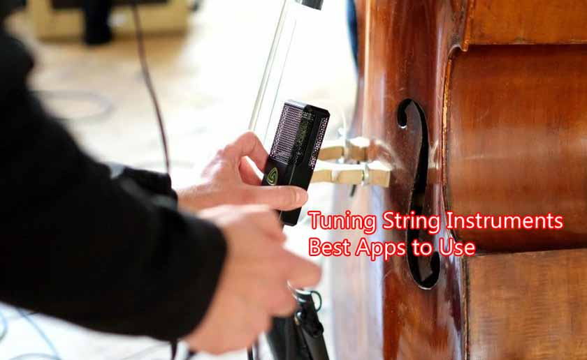 Tuning String Instruments | Best Apps to Use