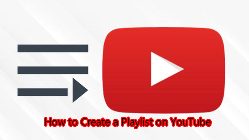 How to Create a Playlist on YouTube