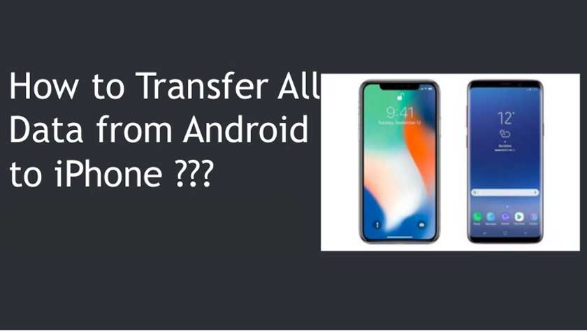 How to Transfer Data from iPhone to Android Mobile