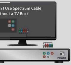 Can I Use Spectrum Cable Without a TV Box?