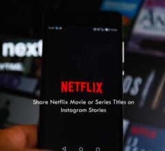 How to Share Netflix Movie or Series Titles on Instagram Stories