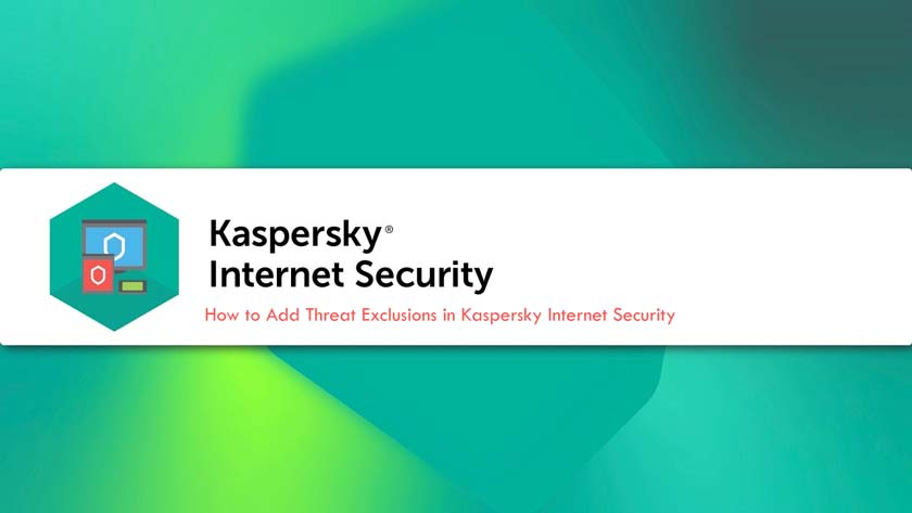 How to Add Threat Exclusions in Kaspersky Internet Security