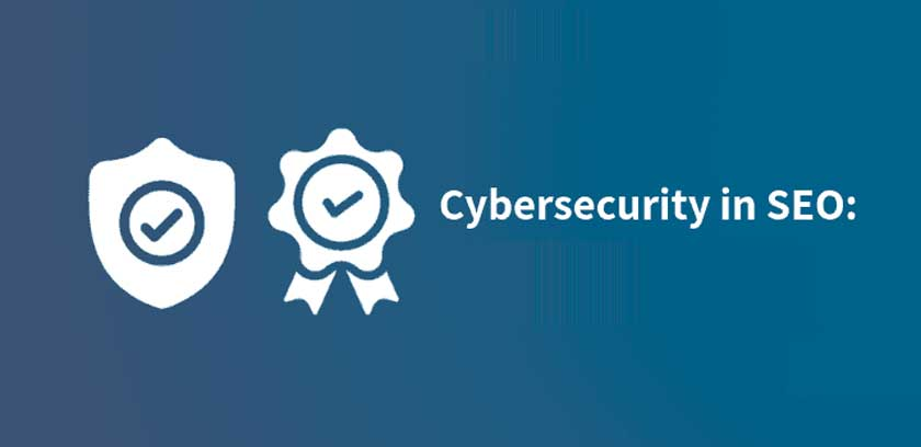 How Important Is Cybersecurity For SEO?