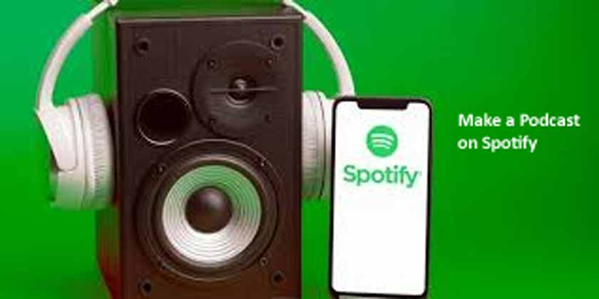 How to Make a Podcast on Spotify