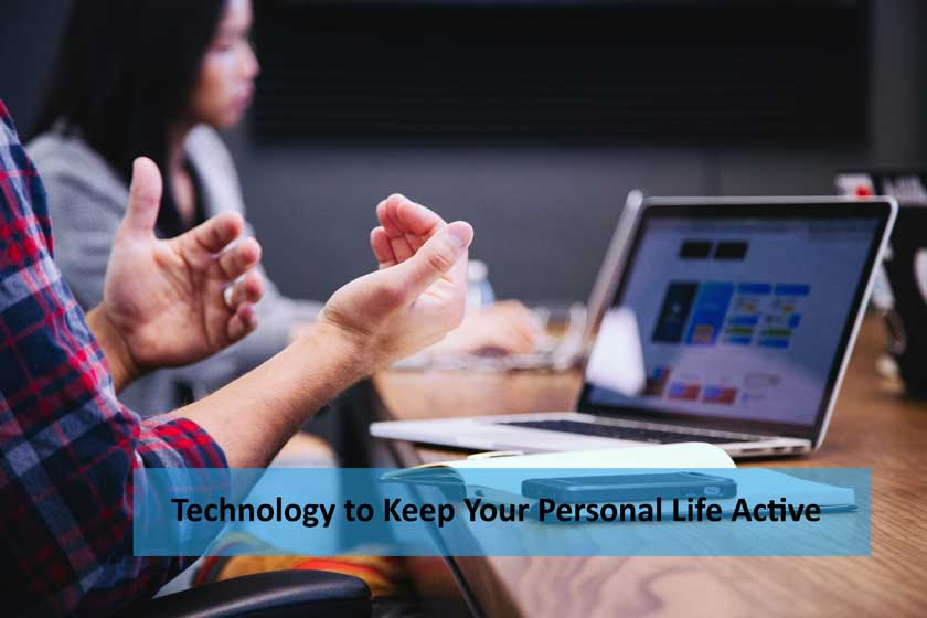 Technology to Keep Your Personal Life Active