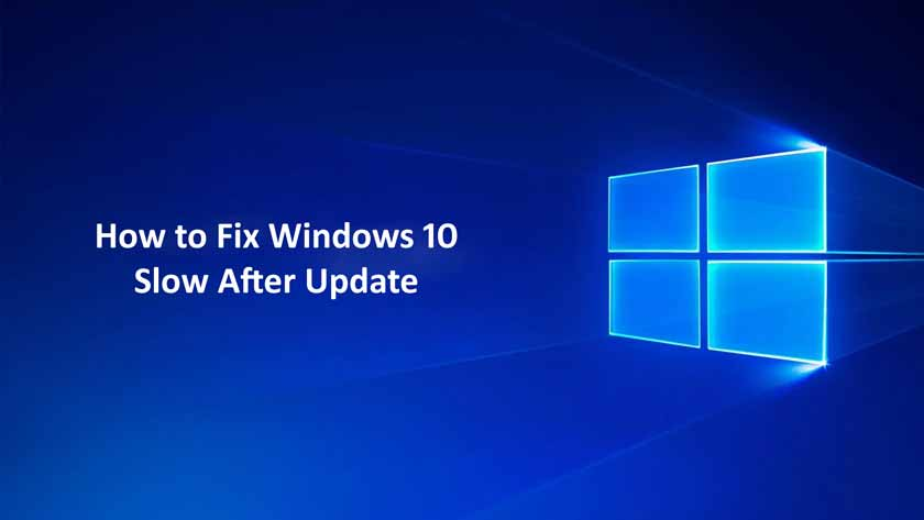 How to Fix Windows 10 Slow After Update