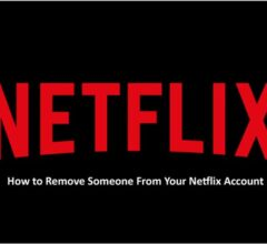 Remove Someone From Your Netflix Account