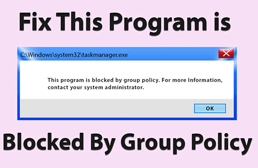 How to Fix This Program is Blocked By Group Policy