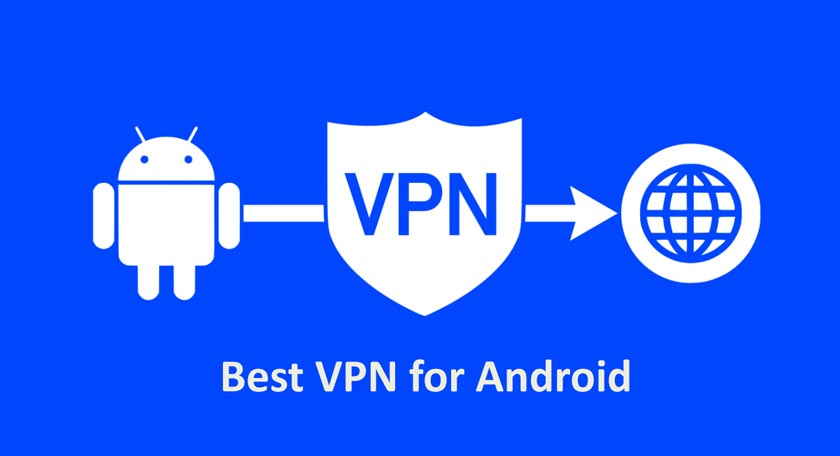 Best VPN Apps On Android