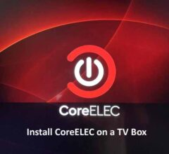 How to Install CoreELEC on a TV Box