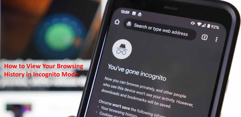 How to View Your Browsing History in Incognito Mode