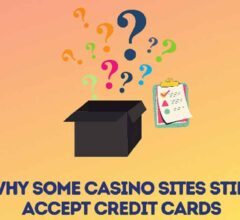 Why Some Casino Sites Still Accept Credit Cards