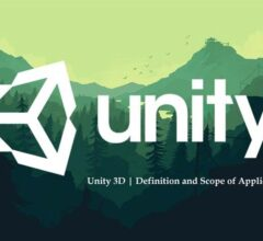 Unity 3D | Definition and Scope of Application