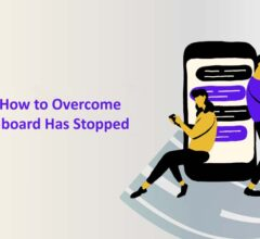 How to Overcome Gboard Has Stopped