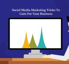 Social Media Marketing Tricks To Gain For Your Business