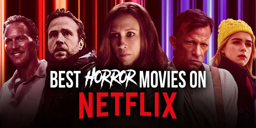 Recommended 10 Best Horror Movies on Netflix