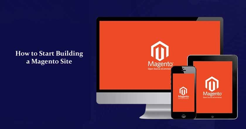 How to Start Building a Magento Site