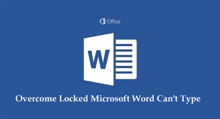 Overcome Locked Microsoft Word Can't Type