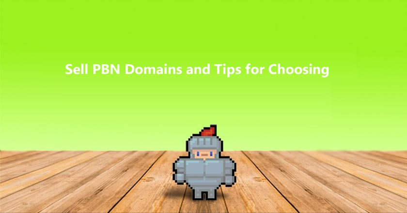 Sell PBN Domains and Tips for Choosing