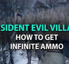 How to Get Unlimited Ammo in Resident Evil Village