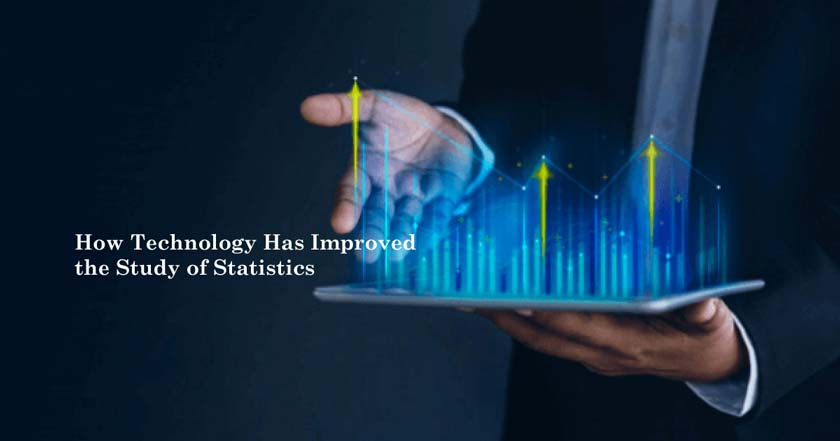 How Technology Has Improved the Study of Statistics