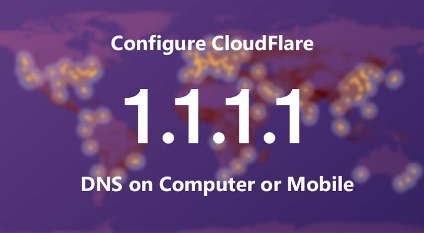 Configure CloudFlare 1.1.1.1 DNS on Computer or Mobile?