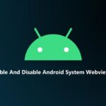 Enable And Disable Android System Webview