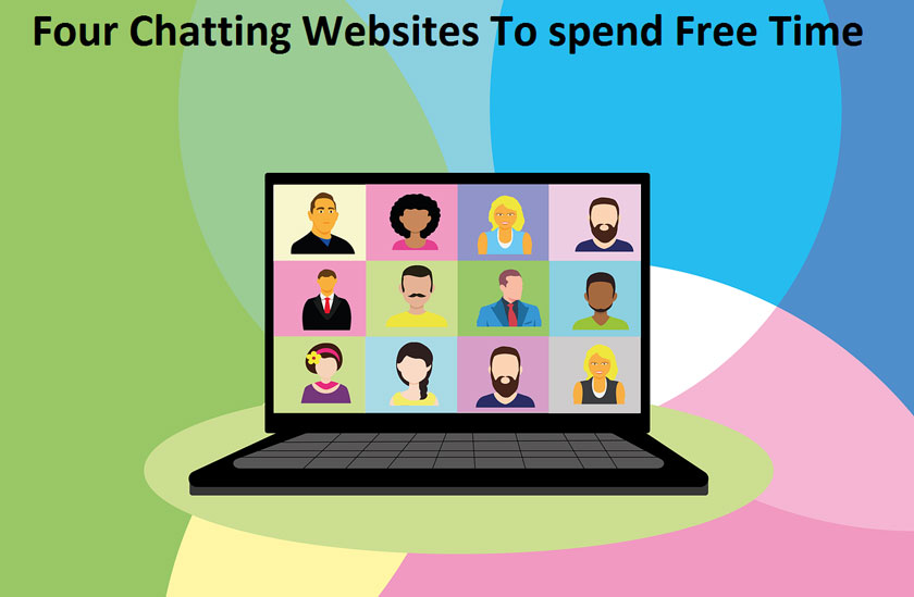 Four Chatting Websites To Spend Free Time