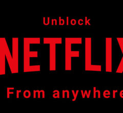 Can I Unblock Netflix to Watch Movies and Series