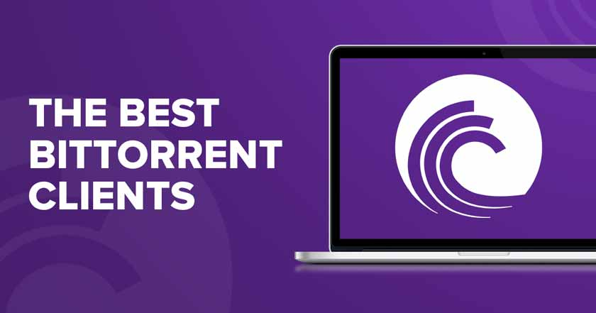 BitTorrent Clients | Applications and Programs to Download Torrents