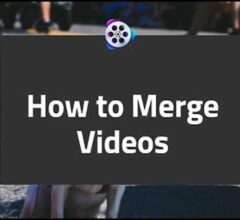How to Merge Multiple Videos Into One