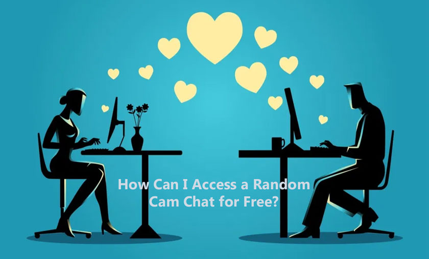 How Can I Access a Random Cam Chat for Free?