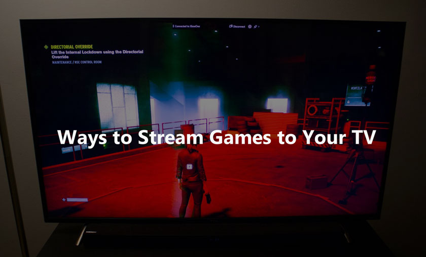 5 Innovative Ways to Stream Games to Your TV