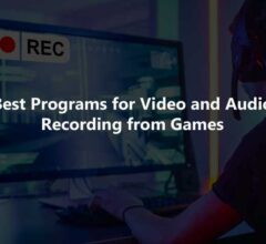 Best Programs for Video and Audio Recording from Games