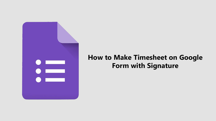 How to Make Timesheet on Google Form with Signature