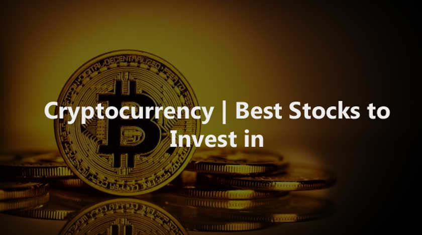 Cryptocurrency   Best Stocks to Invest in