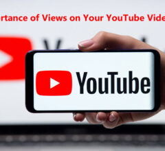 Importance of Views on Your YouTube Videos