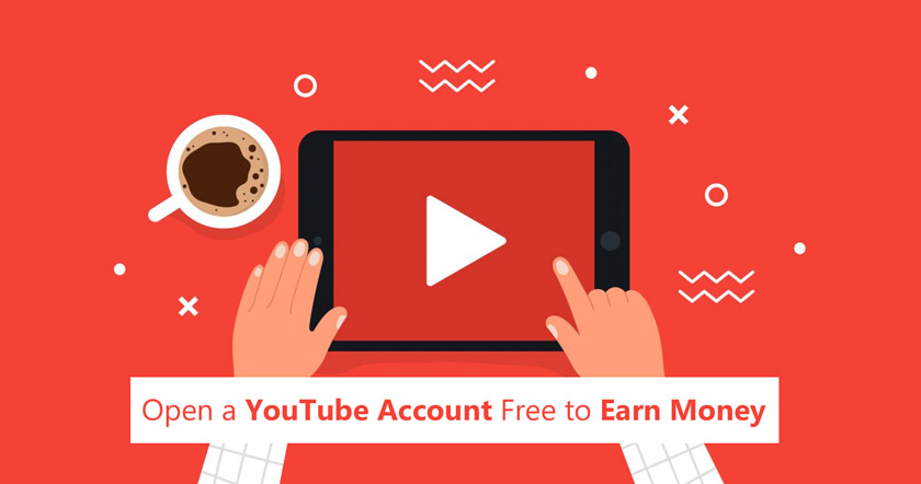 Open a YouTube Account Free to Earn Money