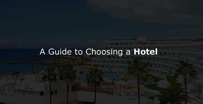 A Guide to Choosing a Hotel