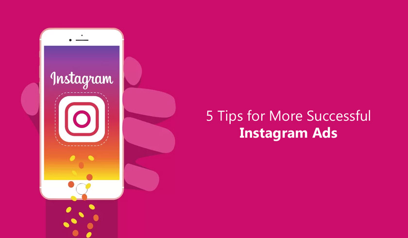 Tips for More Successful Instagram Ads