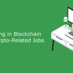 Working in Blockchain | Top Crypto-Related Jobs