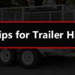 Here are Tips for Trailer Hire